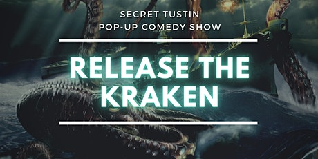Release The Kraken - Secret Pop-Up Comedy Show (Tustin) tickets