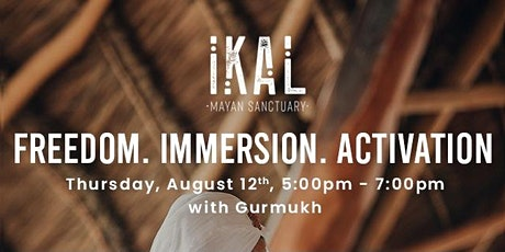 Freedom. Immersion. Activation with Gurmukh boletos