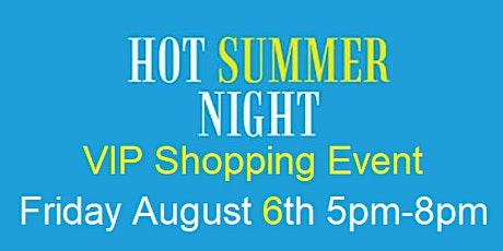 Hot Summer Night Vip Shopping event tickets