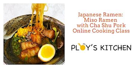 Japanese Ramen: Miso Ramen with Cha Shu Pork Cooking Class tickets
