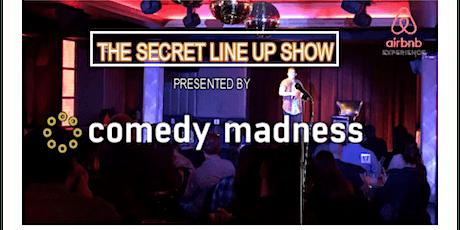 Comedy Madness Secret Line Up BYOB Show at a Restaurant tickets