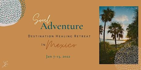 Soul Adventure Destination Healing Retreat tickets