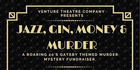 Jazz, Gin, Money & Murder - A Murder Mystery Fundraiser tickets