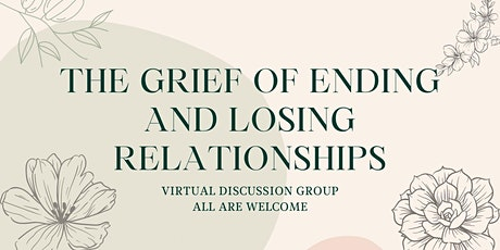 The Grief of Ending and Losing Relationships tickets