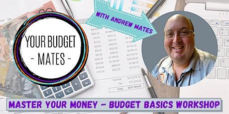 MASTER YOUR MONEY - Budget Basics Workshop tickets
