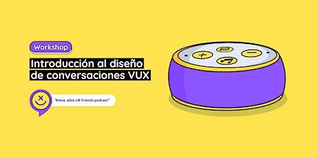Introducción al Diseño de Conversaciones  VUX entradas