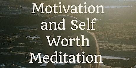 Motivation and Self Worth Meditation tickets