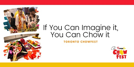 Toronto Chowfest is Back! tickets