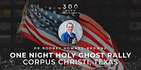 Dr. Rodney Howard-Browne in Corpus Christi, Texas tickets