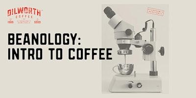 Beanology: Intro to Coffee