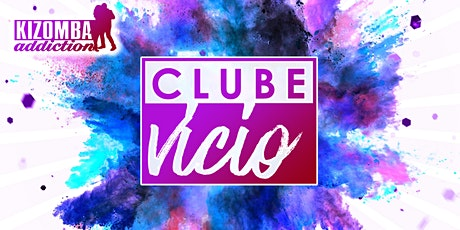 Clube Vicio - Kizomba Party & Dance Classes Every Saturday Night! tickets