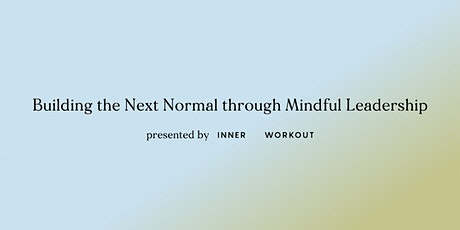 Building the Next Normal through Mindful Leadership tickets
