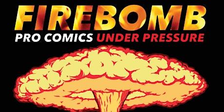 Firebomb Experimental Comedy tickets
