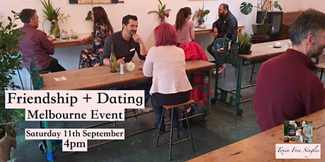 Friendship + Dating Melbourne Event for Toxin Free Singles tickets