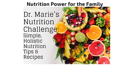 Nutrition Power for the Family: Simple, Holistic Nutrition Tips & Recipes tickets