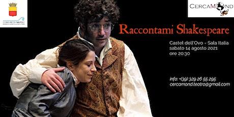 Raccontami Shakespeare // CASTEL DELL'OVO (NAPOLI) biglietti