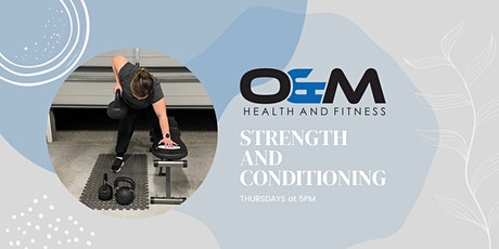O&M Thursdays - Strength and Conditioning tickets