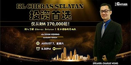 KL CHERAS SELATAN 的投资首选,仅从 RM 270,000起! tickets