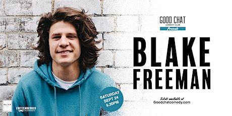 Good Chat Comedy Presents | Blake Freeman LIVE! tickets