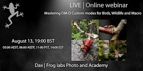 Mastering OM-D Custom modes for Birds, Wildlife and Macro Tickets