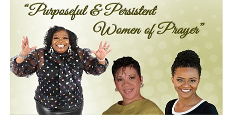 """Praying Sisters """"Purposeful and Persistent Women of Prayer"""" Conference tickets"""