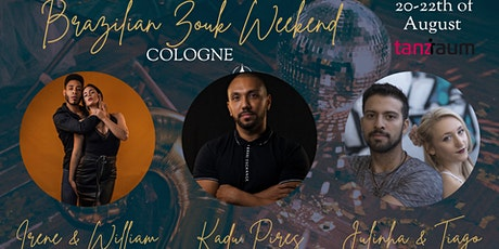 Brazilian Zouk Weekend in Cologne with Irene & William and Kadu Pires Tickets