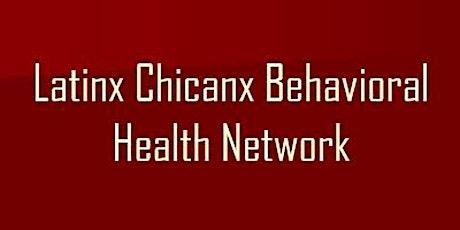 Latinx Chicanx Behavioral Health Network August Gathering tickets