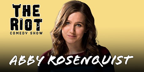 The Riot Standup Comedy Show presents Abby Rosenquist tickets