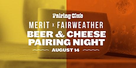 Beer & Cheese Pairing Night - MERIT x Fairweather (Toronto & Hamilton!) tickets