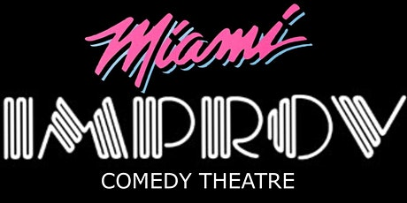 FREE TICKETS | MIAMI IMPROV 10/16 | STAND UP COMEDY SHOW tickets