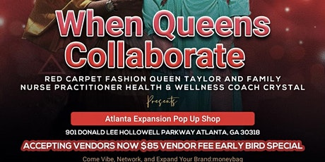 QUEENS COLLABORATE -POP UP SHOP - ATL EXPANSION tickets