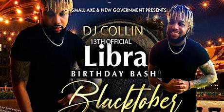 "DJ COLLIN LIBRA BIRTHDAY BASH  "" BLACKTOBER "" ALL BLACK EDITION ⚫️ tickets"