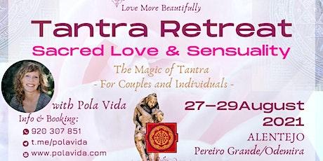 SACRED LOVE & SENSUALITY - TANTRA RETREAT PORTUGAL tickets