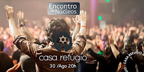 Encontro de Núcleos ( Casa Refúgio -Curitiba/Presencial) ingressos