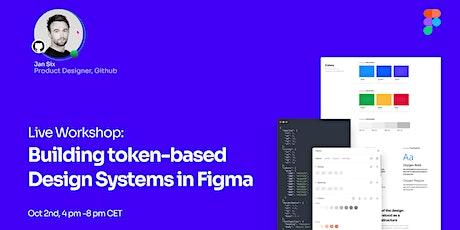 Live Workshop: Building token-based  Design Systems in Figma tickets