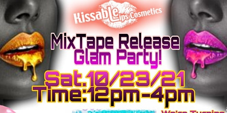 Kissable Lips Cosmetics MixTape Release Glam Party! We're Turning 17! tickets