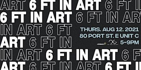 6 FT IN ART tickets