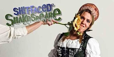 Shit-faced Shakespeare®: A Midsummer Night's Dream tickets