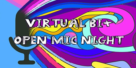 VIRTUAL Bi+ Open Mic Night: Bisexual Live Event by BiRequest tickets