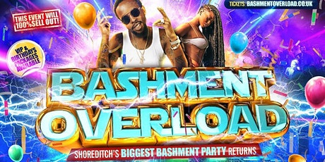 BASHMENT OVERLOAD - Shoreditch No Restrictions Party tickets