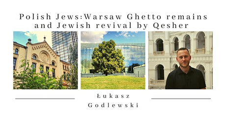 Polish Jews: Warsaw Ghetto remains and Jewish revival tickets