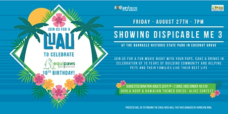 Luau at The Barkyard Theatre at The Barnacle: Watch Despicable Me 3! tickets