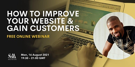 HOW TO IMPROVE YOUR WEBSITE & GAIN CUSTOMERS  | FREE LIVE  BUSINESS WEBINAR billets