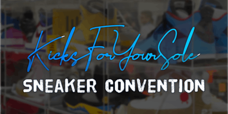 Kicks For Your Sole Sneaker Convention 2 tickets