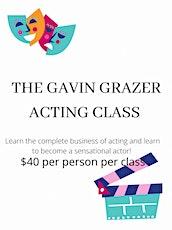 The Gavin Grazer Acting Class tickets