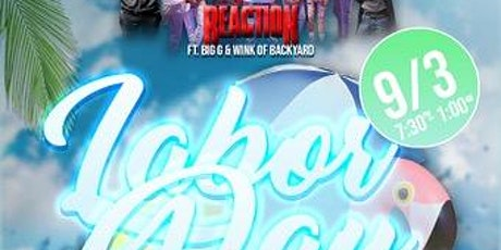 Labor Day Weekend jam  featuring Reaction band ft. Big G and Wink of BYB tickets