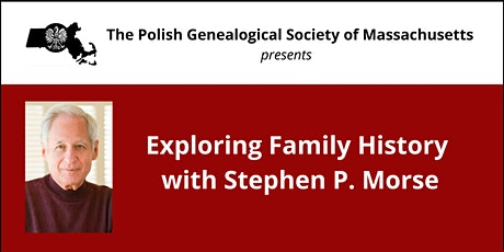 Exploring Family History with Stephen P. Morse tickets