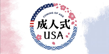3rd SEIJIN-shiki USA [US-Japan Friendship Coming of Age Celebration] tickets