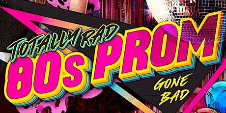 Totally Rad 80's Prom Gone bad Murder Mystery! tickets