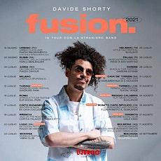 DAVIDE SHORTY FUSION TOUR 2021 con la Straniero Band biglietti